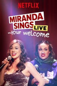 Miranda Sings Live… Your Welcome. 2019