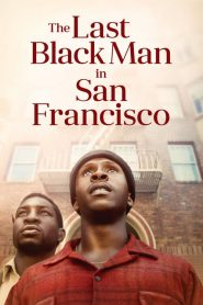 The Last Black Man in San Francisco 2019