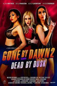Gone by Dawn 2: Dead by Dusk 2019