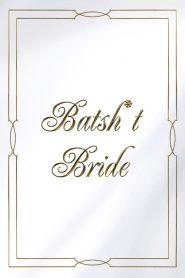 Batsh*t Bride (2020)