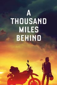 A Thousand Miles Behind (2020)