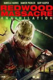 Redwood Massacre: Annihilation (2020)