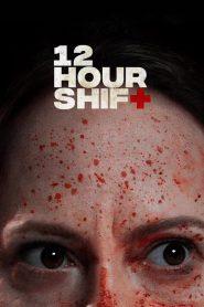 12 Hour Shift (2020)