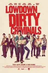 Lowdown Dirty Criminals (2020)