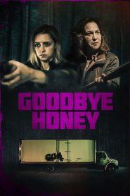 Goodbye Honey (2021)